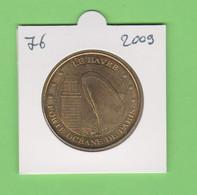 76 Le Havre - Porte Océane De Paris 2009 Monnaie De Paris - 2009