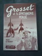 Les Enquêtes Du Commissaire Grosset / Alain Le Bussy / Collection Pastiches : Maigret - Simenon / Rare - Belgian Authors
