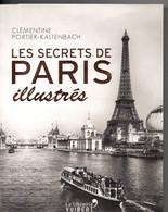 Les Secrets De PARIS Illustrés, Par PORTIER, 300 Pages, 2016, Très Bon état, Trésors, Aventures, Rues, Richesses, Récits - History