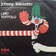 "7"" - LINO TOFFOLO - JOHNNY BASSOTTO - RCA 1976 - Bambini"
