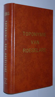 B0760[Boek] Roeselaars Plaatsnaamkundig Woordenboek (Toponymie Van Roeselare) / Door Désiré Denys [geschiedenis Van] - Histoire