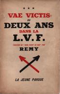 VAE VICTIS DEUX ANS DANS LA LVF VOLONTAIRES FRANCAIS WEHRMACHT RUSSIE GUERRE  RECIT - 1939-45