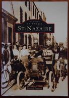 MÉMOIRE EN IMAGE (CARTES POSTALES). SAINT-NAZAIRE. 1994. PATRICK PAUVERT. ÉDITIONS SUTTON. TOME 1, CPA 44 - Other