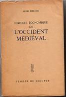 Histoire économique De L'Occident Médiéval - H. Pirenne 1951 - DDB - 670 Pages - Moyen-âge - Historia