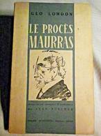 GEO LONDON - LE PROCES MAURRAS - 16 CROQUIS - 1e Edition 1945 - Zonder Classificatie