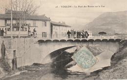 Toulon : Le Pont Des Routes Sur Le Las - Tramway - 1906 - Toulon