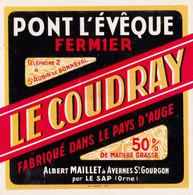 ÉTIQUETTE DE FROMAGE -  PONT L'ÉVEQUE  FERMIER - LE COUDRAY - Cheese