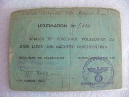 Aout 1940 Carte Autorisation De Service De Police à Toute Heure Jour Et Nuit  Feldkommandatur 678 Pas De Calais Wisques - 1939-45