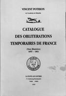 CATALOGUE DES OBLITERATIONS TEMPORAIRES DE FRANCE,  Non Illustrées. 1855 / 1961 Par Vincent POTHION - Filatelia E Historia De Correos