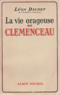 LA VIE ORAGEUSE DE CLEMENCEAU PAR LÉON DAUDET ALBIN MICHEL 1938 [ENVOI D'AUTEUR] - Livres Dédicacés