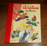 Caroline En Russie. Pierre Probst. 1993. - Hachette