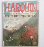 Harquin, Le Renard Qui Descendait Dans La Vallée, 1973. De John Burningham. - Other