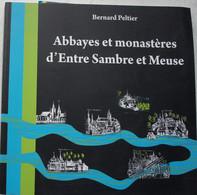 Livre Abbaye Et Monastères Entre Sambre Et Meuse Chimay Maubeuge Soignies Cambron Aulne Oignies Floreffe Leffe Mardesous - Belgien