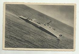LA NAVE NEMICA COLPITA DAI SILURANTI ITALIANI...... - FOTOGRAFIE DELLA R.AERONAUTICA - NV   FP - War 1939-45