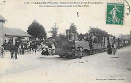 CHALLANS -  DEPART DU TRAIN POUR FROMENTINE -  EXCURSIONS A NOIRMOUTIER ET L ILE D YEU - Challans
