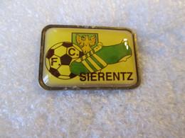 PIN'S    FOOTBALL   F C  SIERENTZ - Fútbol