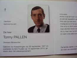Doodsprentje/Bidprentje  Tonny PALLEN  Gewezen Rijkswachter  Hoepertingen 1947 - 2014 Sint-Truiden - Religion & Esotericism
