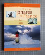 LIVRE TOUS LES PHARES DE FRANCE - Géographie