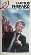 CLASSICI URANIA 1995 N°225 LUCIUS SHEPARD - SC.18 - Fantascienza E Fantasia