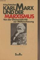 """Karl Marx Und Der Marxismus - Von Der Ökonomiekritik Zur Weltanschauung - """"Serie Piper"""" N°374 - Fetscher Iring - 1985 - Other"""