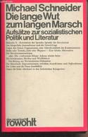 """Die Lange Wut Zum Langen Marsch - Aufsätze Zur Sozialistischen Politik Und Literatur - """"Dnb 62"""" - Schneider Michael - 19 - Other"""