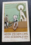 HEER ZEGEN ONS JONG BOERENLEVEN / DAGELIJKS B.J.B. GEBED..1935.. - Unclassified