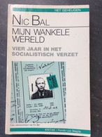 Boek : Mijn Wankele Wereld Vier Jaar In Het Socialistisch Verzet - Geschichte