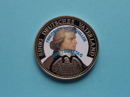 EINIG DEUTSCHES VATERLAND ( Friedrich Von SCHILLER 200 Todestag ) 28 Gram / 40 Mm. ! - Souvenir-Medaille (elongated Coins)