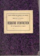 REGISTRE D'ENTRETIEN De La Locomotive Vapeur ( SNCF ) 132 Pages 1940 / 50 - Railway & Tramway