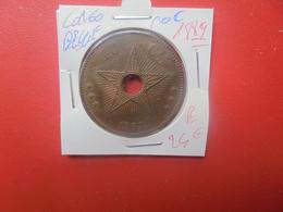 CONGO BELGE 10 Centimes 1889 PEU COURANTE (A.15) - 1885-1909: Leopold II