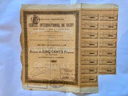 Cie  Propriétaire  Du  CERCLE  INTERNATIONAL  De  VICHY  -----   Action  De  500 Frs - Casinos
