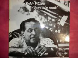 LP33 N°8771 - TEDDY WILSON - THREE LITTLE WORDS - 33.094 - Jazz