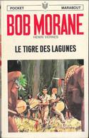 Bob Morane - Pocket Marabout N°47 - Le  Tigre Des Lagunes - Henri Vernes - 1970 TB - Aventure