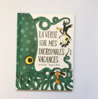 La Vérité Sur Mes Incroyables Vacances. Davide Cali, Benjamin Chaud. Editions Hélium - Other