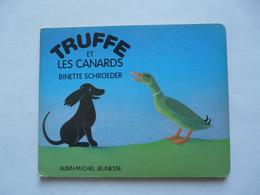 TRUFFE ET LES CANARDS - Binette SCHROEDER - Other