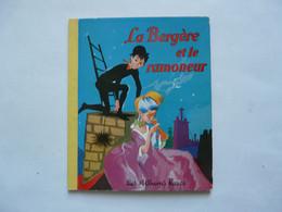 LA BERGERE ET LE RAMONEUR - LES ALBUMS ROSES 1956 - Bibliotheque Rose
