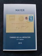 FRANCE  LIBERATION .  Catalogue MAYER  2015 . 11éme édition . - Liberation
