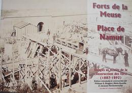 Livre NAMUR Les Places Fortes Construction Forts 1887-92 Malonne Flawinne Dave Andoy Maizeret Cognelée Marchovelette - Guerra 1914-18