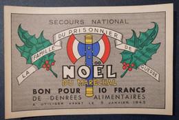 1942 MARÉCHAL PETAIN - NOËL DU MARÉCHAL - SECOURS NATIONAL - LA FAMILLE DU PRISONNIER DE GUERRE - BON POUR 10 FRANCS - Historical Documents