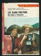 Les Globe Trotters Des Andes à L'Amazonie , Télé Souveraine, Claude Boissal, Michel Levine, Jacques Rémy - Bibliotheque Rouge Et Or