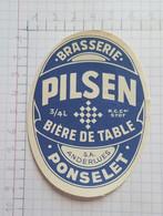 ETIQUETTE  BRASSERIE PONSELET ANDERLUES PILSEN BIERE DE TABLE - Beer