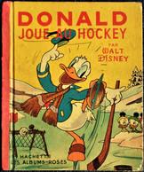 Walt Disney - DONALD Joue Au HOCKEY - Les Albums Roses / Hachette - ( E.O. 1950 ) . - Other