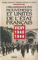 Organisation Mouvements Et Unités De L'Etat Français : Vichy 1940 1944 - Other Books