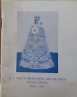 Meise Wolvertem O.L. Vrouw Behoudenis Der Kranken Te Wolvertem 1658- 1958 Door J. 't Kint, 1958, 52 Blz. - Meise