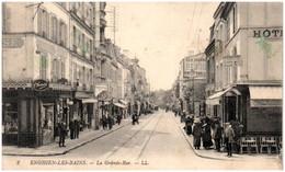 95 ENGHIEN-les-BAINS - La Grande Rue - Enghien Les Bains