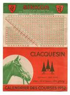 Calendrier Des Courses 1952 Clacquesin Extrait Des Pins - Sinkor Apéritif Au Quinquina - Format : 11.5x8cm - Other