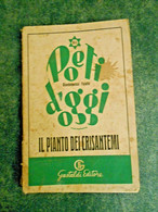 Giandomenico Fajella - Il Pianto Dei Crisantemi - Gastaldi Editore Milano 1951 - Non Classificati