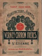 CATALOGUE MANUFACTURE ARMES VERNEY CARRON SAINT ETIENNE FUSILS CHASSE REVOLVER TIR MUNITIONS 1903 - Frankreich
