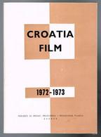 Croatia Film - 1972 - 1973 - 118 Pages 17 X 12 Cm - Ecrit En Croate - Slav Languages