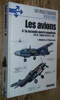 Les Avions. 4- La Seconde Guerre Mondiale. U.S.A., Japon, U.R.S.S., Etc. - History